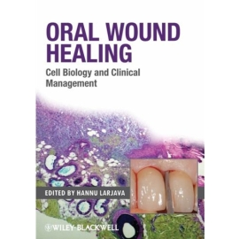 ORAL WOUND HEALING :CELL BIOLOGY AND CLINICAL MANAGEMENT