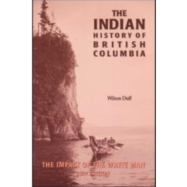 INDIAN HISTORY OF BRITISH COLUMBIA NEW EDITION