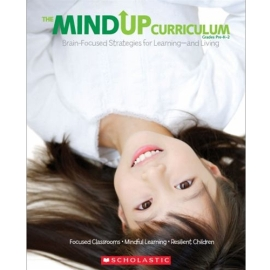 The Mindup Curriculum - Grades Prek-2