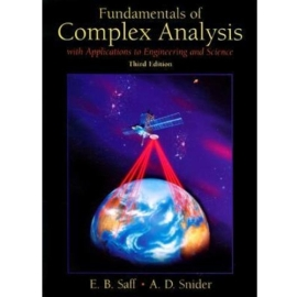 FUNDAMENTALS OF COMPLEX ANALYSIS WITH APPLICATIONS TO ENGINEERING, SCIENCE AND MATHEMATICS 3/E