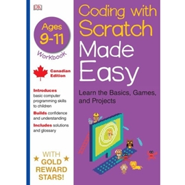 CODING WITH SCRATCH MADE EASY - AGES 9-11 WORKBOOK CANADIAN EDITION