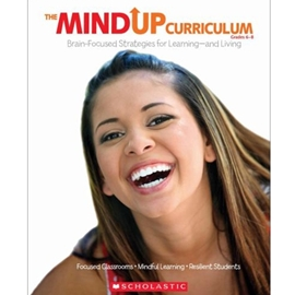 The Mindup Curriculum, Grades 6-8