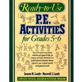 Ready-to-Use P. E. Activities for Grades 5-6