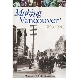 Making Vancouver, 1863-1913