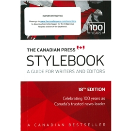 CANADIAN PRESS STYLE BOOK 18TH EDN : A GUIDE FOR WRITERS AND EDITORS
