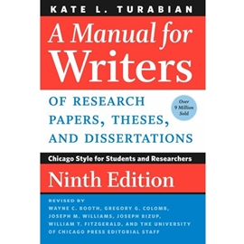 MANUAL FOR WRITERS OF RESEARCH PAPERS THESES AND DISSERTATIONS 9TH EDN : CHICAGO STYLE FOR STUDENTS