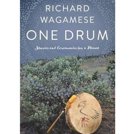ONE DRUM : STORIES AND CEREMONIES FOR A PLANET