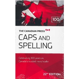 CANADIAN PRESS CAPS AND SPELLING 22/E