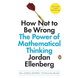 HOW NOT TO BE WRONG : POWER OF MATHEMATICAL THINKING
