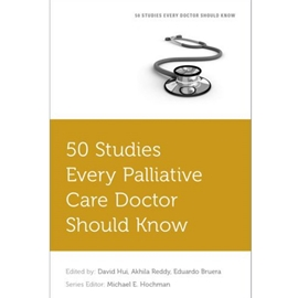 50 STUDIES EVERY PALLIATIVE DOCTOR SHOULD KNOW