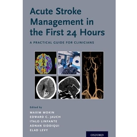 ACUTE STROKE MANAGEMENT IN THE FIRST 24 HOURS : A PRACTICAL GUIDE FOR CLINICIANS