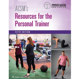 ACSM'S RESOURCES FOR THE PERSONAL TRAINER 5/E