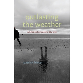 OUTLASTING THE WEATHER : SELECTED & NEW POEMS 1994-2020