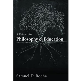 A PRIMER FOR PHILOSOPHY AND EDUCATION .