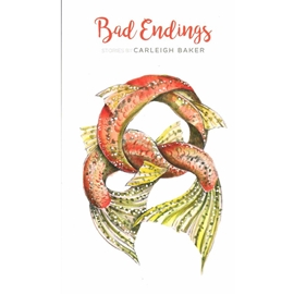 BAD ENDINGS : STORIES