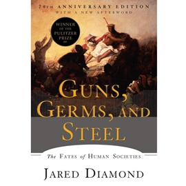 GUNS GERMS STEEL : THE FATES OF HUMAN SOCIETIES - 20TH ANNIVERSARY ED