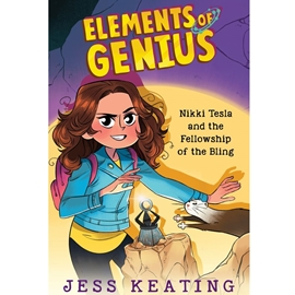 ELEMENTS OF GENIUS #2 : NIKKI TESLA AND THE FELLOWSHIP OF THE BLING