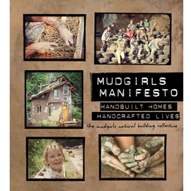 MUDGIRLS MANIFESTO : HANDBUILT HOMES HANDCRAFTED LIVES