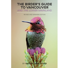 BIRDER'S GUIDE TO VANCOUVER AND THE LOWER MAINLAND
