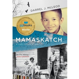 MAMASKATCH : A CREE COMING OF AGE