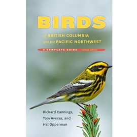 BIRDS OF BRITISH COLUMBIA AND THE PACIFIC NORTHWEST - REVISED EDN