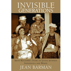INVISIBLE GENERATIONS : IRENE KELLEHER'S STORY