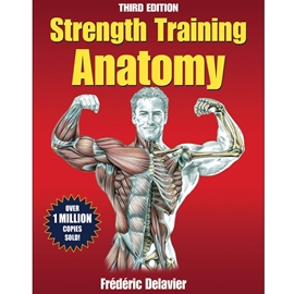 STRENGTH TRAINING ANATOMY 3RD EDITION