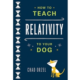 HOW TO TEACH RELATIVITY TO YOUR DOG - BARGAIN BOOK