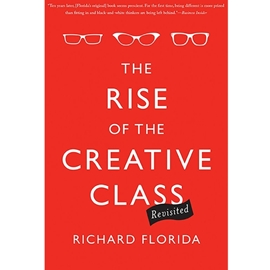 RISE OF THE CREATIVE CLASS