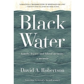 BLACK WATER : FAMILY LEGACY AND BLOOD MEMORY