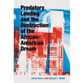 PREDATORY LENDING AND THE DESTRUCTION OF THE AFRICAN-AMERICAN DREAM