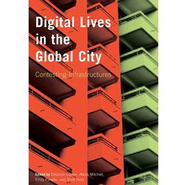 DIGITAL LIVES IN THE GLOBAL CITY : CONTESTING INFRASTRUCTURES