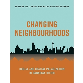 CHANGING NEIGHBOURHOODS : SOCIAL AND SPATIAL POLARIZATION IN CANADIAN CITIES