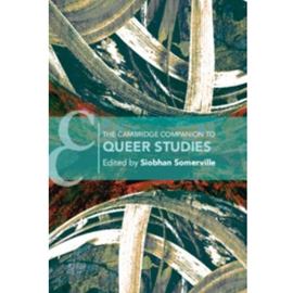 CAMBRIDGE COMPANION TO QUEER STUDIES