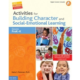 ACTIVITIES FOR BUILDING CHARACTER AND SOCIAL EMOTIONAL LEARNING FOR GRADES PRE-K TO K