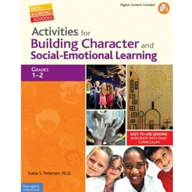 ACTIVITIES FOR BUILDING CHARACTER AND SOCIAL EMOTIONAL LEARNING FOR GRADES 1-2
