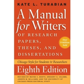 MANUAL FOR WRITERS OF RESEARCH PAPERS THESES AND DISSERTATIONS 8TH EDN : CHICAGO STYLE