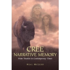 CREE NARRATIVE MEMORY : FROM TREATIES TO CONTEMPORARY TIMES