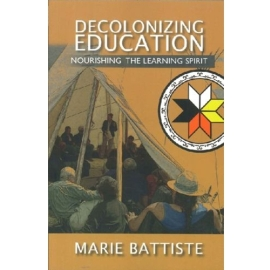 DECOLONIZING EDUCATION : NOURISHING THE LEARNING SPIRIT