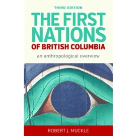FIRST NATIONS OF BRITISH COLUMBIA 3RD EDN - AN ANTHROPOLOGICAL SURVEY