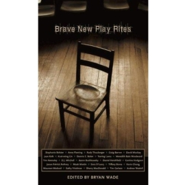 Brave New Play Rites
