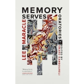 MEMORY SERVES : ORATORIES AND OTHER ESSAYS (ED KAMBOURELI)
