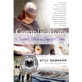 COMPLICATIONS : SURGEON'S NOTES ON AN IMPERFECT SCIENCE