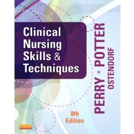 CLINICAL NURSING SKILLS AND TECHNIQUES [8E]
