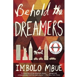 BEHOLD THE DREAMERS - OPRAH BOOK CLUB 2017 PICK