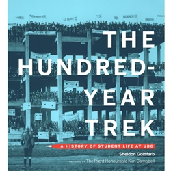 HUNDRED YEAR TREK : A HISTORY OF STUDENT LIFE AT UBC