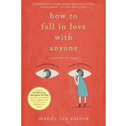 HOW TO FALL IN LOVE WITH ANYONE .