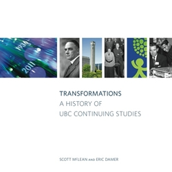 TRANSFORMATIONS : A HISTORY OF UBC CONTINUING STUDIES