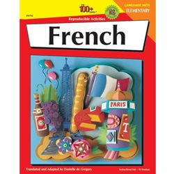 FRENCH : ELEMENTARY - 100 + REPRODUCIIBLE ACTIVITIES SERIES