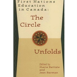 FIRST NATIONS EDUCATION IN CANADA : THE CIRCLE UNFOLDS
